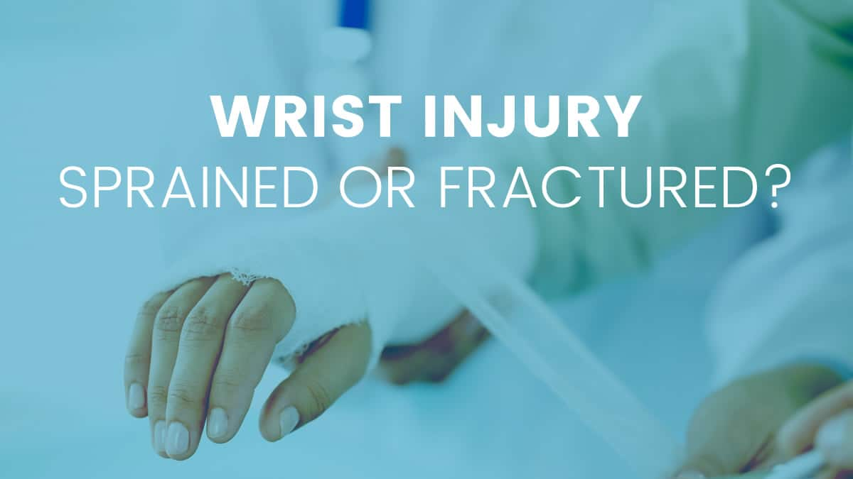 wrist injury with hand in cast. Is it a sprain or fracture?